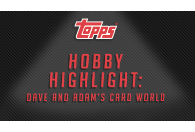 #HobbyHighlight: Dave and Adam's Card World