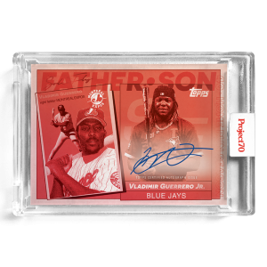 Topps Project70® Card 583 -   Vladimir Guerrero Jr. / Vladimir Guerrero Sr. by SoleFly - On-Card Auto # to 5